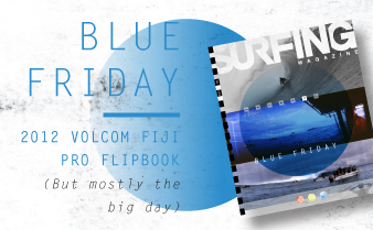 2012 Volcom Fiji Pro Flipbook: Blue Friday